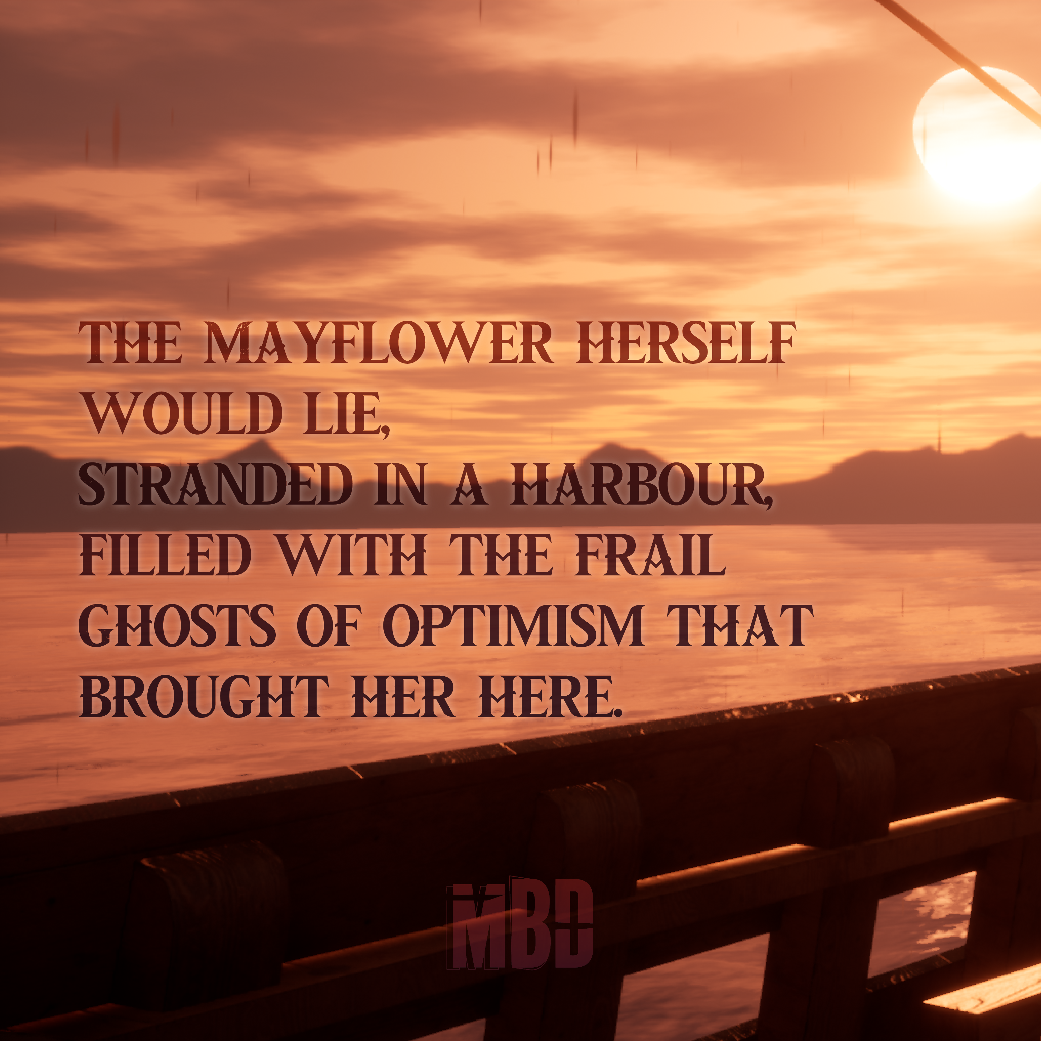 """An orange sunset over the sea. Text reads 'The Mayflower would lie stranded in a harbor, filled with the frail ghosts of optimism that brought them here."""""""