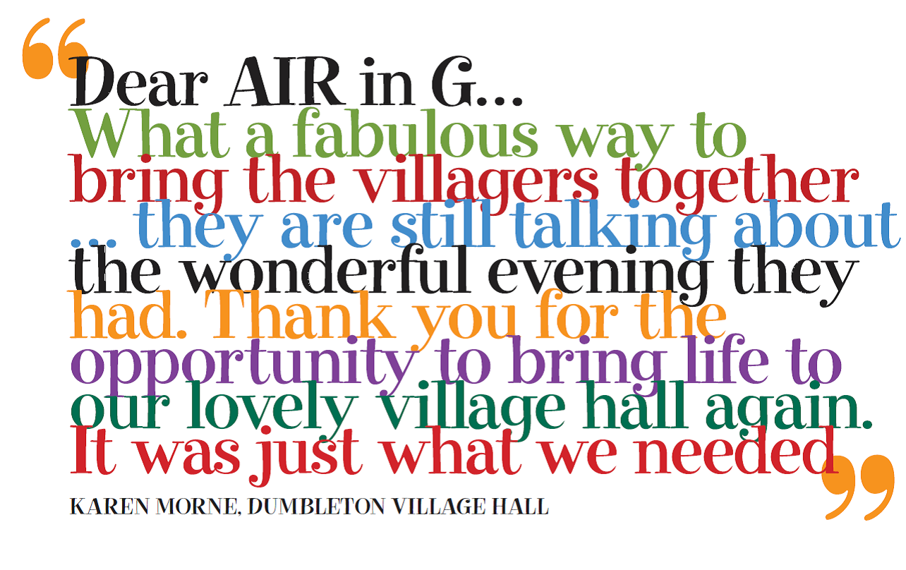 What a fabulous way to bring the villagers together...they are still talking about the wonderful evening they had.  Thank you for the opportunity to bring life to our lovely village hall again.  It was just what we needed.